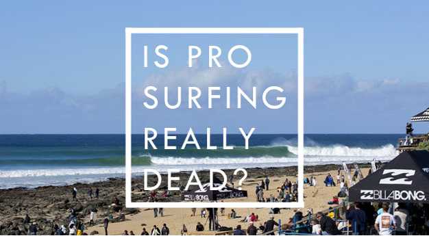 ASP: Is Pro Surfing Really Dead?